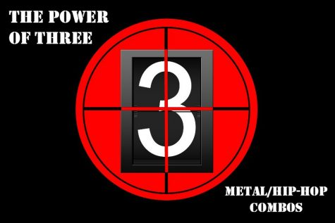 The Power of Three: The Odd Combination of Hip Hop and Metal