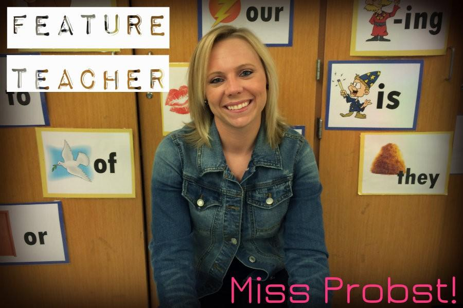 Feature teacher- Miss Probst!