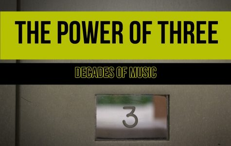 The Power of Three: Decades of Music