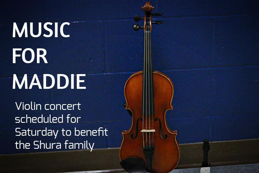 The violin concert is scheduled for Saturday to benefit the Shura family.
