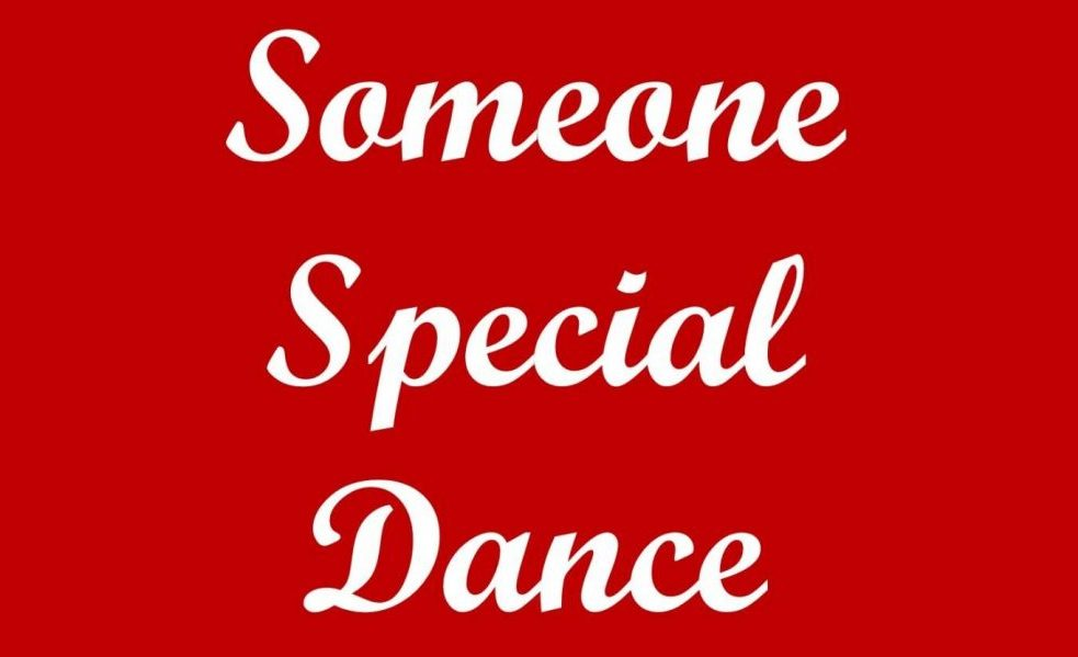 The Someone Special Dance is coming soon.