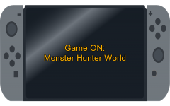 Game On: Monster Hunter World