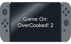 Game On: Overcooked 2!